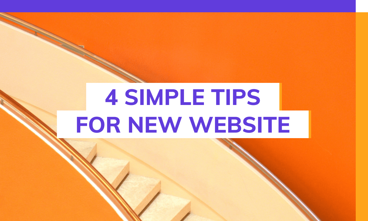 4 simple tips for new website.